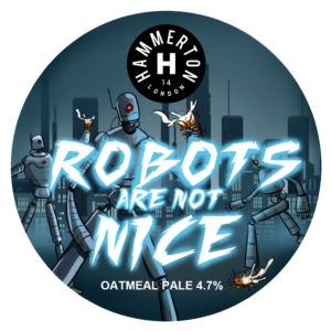 Robots Are Not Nice - Keg Badges